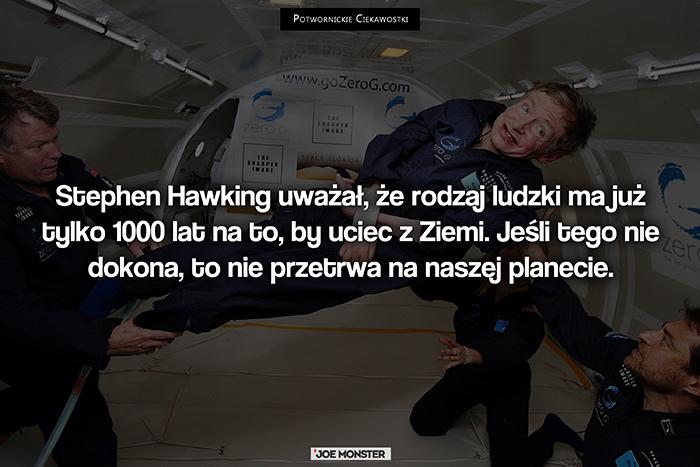 Stephen Hawking uważał, że rodzaj ludzki ma już tylko 1000 lat na to, by uciec z Ziemi. Jeśli tego nie dokona, to nie przetrwa na naszej planecie.