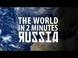The World in 2 Minutes: Russia