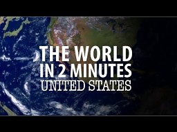 The World in 2 Minutes: United States