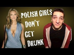 Polish Girls don't get Drunk