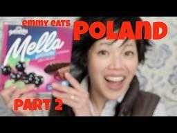 Emmy Eats Poland Part 2