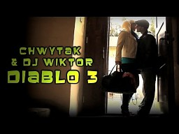 Chwytak & Dj Wiktor - Diablo 3