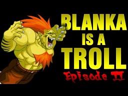 Blanka jest trollem! #2