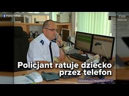 Policjant ratuje dziecko przez telefon