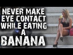 Nigdy nie nawiązuj kontaktu wzrokowego podczas jedzenia banana