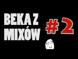 BEKA Z MIXÓW 2 - Counter Strike