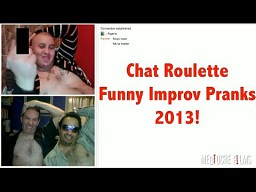 Chat Roulette Funny Improv Pranks 2013