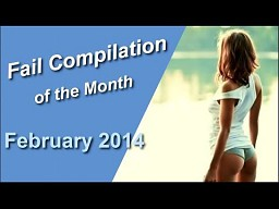 Fail Compilation of the Month February 2014