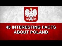 45 interesujących faktów o Polsce