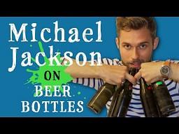 Billy Jean na butelkach od piwa