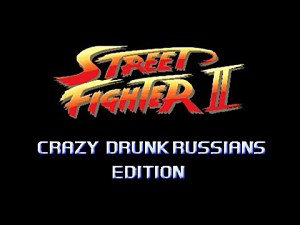 Street Fighter II - Crazy Drunk Russians Edition