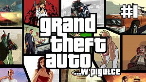 Grand Theft Auto... w pigułce - cz. 1