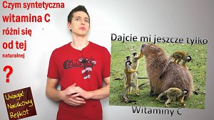 Naturalne vs syntetyczne - witamina C