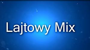Lajtowy mix #1