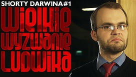 Short Darwina #1 - Wielkie Wyzwanie Ludwika