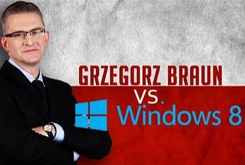 Grzegorz Braun o Windows 8
