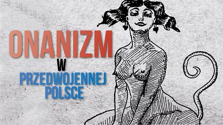Onanizm w przedwojennej Polsce - dzisiejsze erotyczne gadżety to przy tym pestka