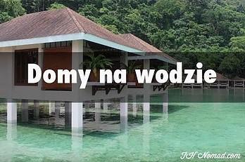 Domy na wodzie | W ŚWIAT