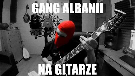 Gang Albanii zagrany na gitarze