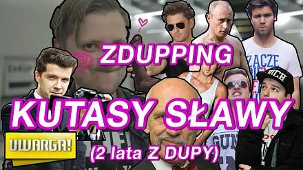 Kutasy Sławy - Zdupping z okazji 2 lat kanału