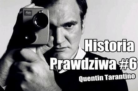 Historia Prawdziwa #6 - Quentin Tarantino