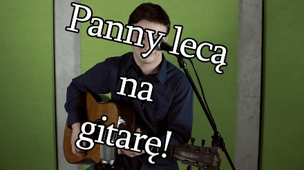 Panny lecą na gitarę (Wojtek Szumański)