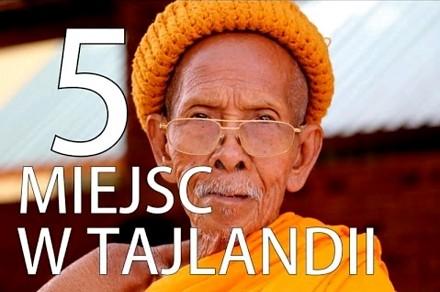 5 miejsc w Tajlandii, które musisz zobaczyć