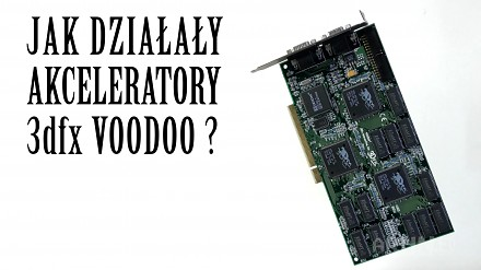Jak działały akceleratory Voodoo? | arhn.edu