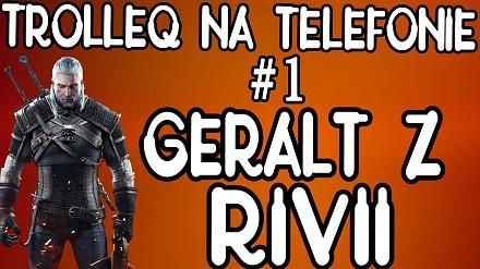Geralt z Rivii i rozmowy telefoniczne