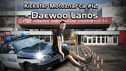 Kickster MotoznaFca #12 - Daewoo Lanos
