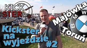 Kickster na wyjeździe #2 - Majówka z BMW w Toruniu
