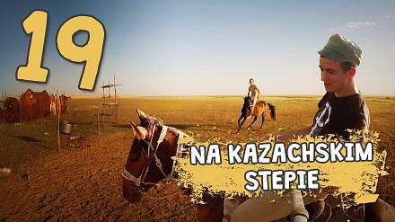 Autostopem przez Demoludy - Na Kazachskim stepie (odc. 19)