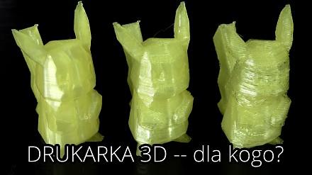 Drukarka 3D - Najlepszy i najgorszy zakup dla fana technologii