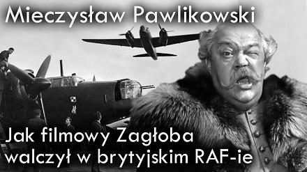 Mieczysław Pawlikowski - Jak filmowy Zagłoba walczył w brytyjskim RAF-ie