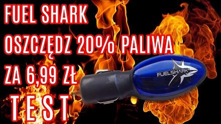 Fuel shark - oszczędź do 20% paliwa za 6,99 zł  [HIT CZY KIT?]