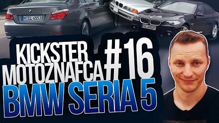 Kickster MotoznaFca #16 - BMW Seria 5 (e34, e39, e60)