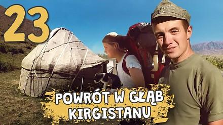Autostopem przez Demoludy - Powrót w głąb Kirgistanu (odc. 23)