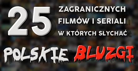 25 filmów i seriali w których słychać polskie bluzgi