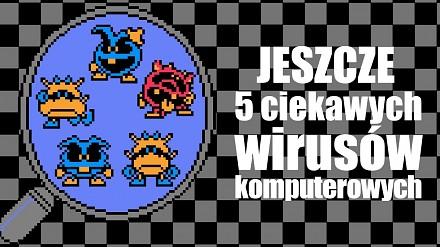 Kolejna porcja 5 ciekawych wirusów komputerowych