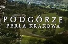 PODGÓRZE - Perła Krakowa