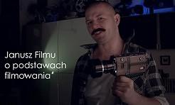 Janusz Filmu o podstawach filmowania