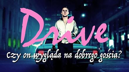 Drive: Czy on wygląda na dobrego gościa?