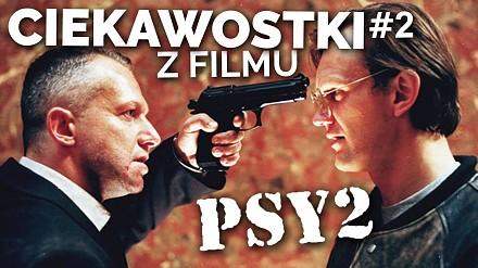 Nieznane ciekawostki z filmy Psy 2