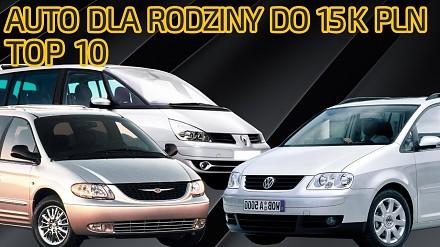 10 najlepszych aut dla rodziny do 15 tys. zł
