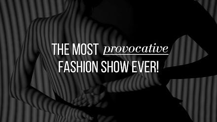 Pokaz najbardziej prowokującej kolekcji na Fashion Week