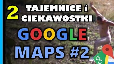 Tajemnice i ciekawostki w Google Maps & StreetView