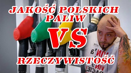 Jaka w rzeczywistości jest jakość polskich paliw?