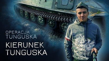 Operacja Tunguska - Kierunek Tunguska