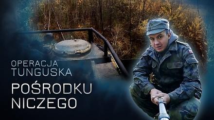 Operacja Tunguska - Pośrodku niczego