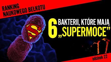 """6 bakterii, które mają niezwykłe """"supermoce"""""""